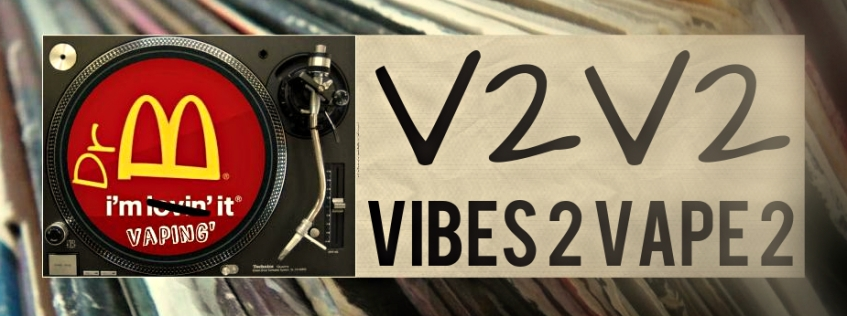 V2V2 | Dr B' Vaping Office Playlist #007